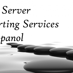 Nueva serie de blogs para SQL Server Reporting Services in Español