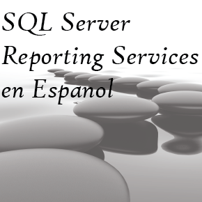Nueva serie de blogs para SQL Server Reporting Services in Español